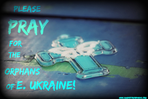 Please Pray for Donetsk orphans